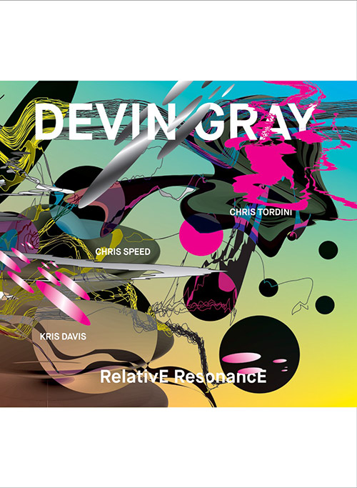 Gray, Devin (w/ Kris Davis / Chris Tordini / Chris Speed): RelativE ResonancE (Skirl)