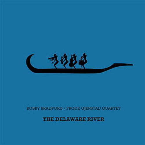 Bradford, Bobby / Frode Gjerstad Quartet: The Delaware River [VINYL] (NoBusiness)