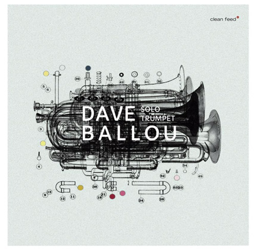 Ballou, Dave : Solo Trumpet (Clean Feed)