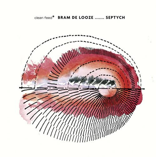 De Looze, Bram  (D Looze / St-Louis / Levin / Van Hemmen / Van Der Werf / Verheyen / Ullmann): Septy (Clean Feed)