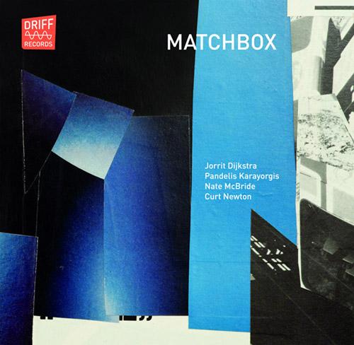 Matchbox (Djikstra / Karayorgis / McBride / Newton): Matchbox (Driff Records)