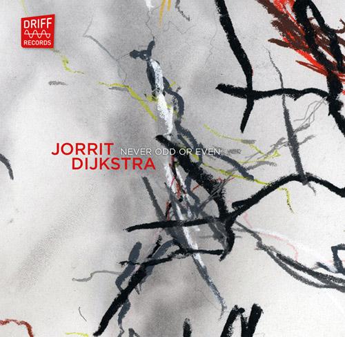 Dijkstra, Jorrit: Never Odd Or Even (Driff Records)