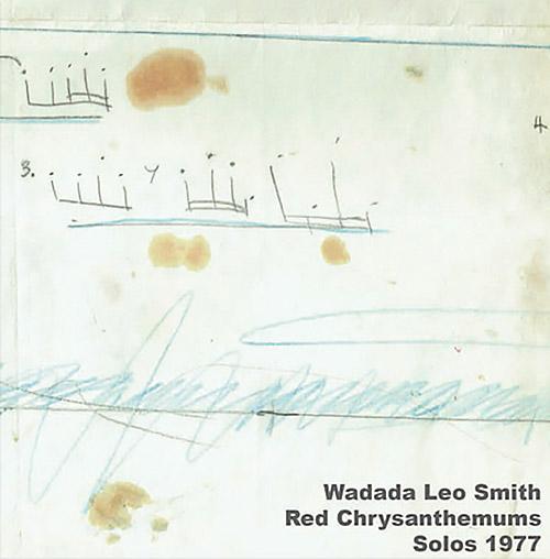 Smith, Wadada Leo: Red Chrysanthemums | Solos 1977 (Corbett vs. Dempsey)