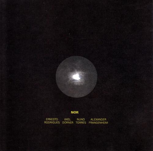 Rodrigues / Dorner / Torres / Fragenheim: Nor (Creative Sources)