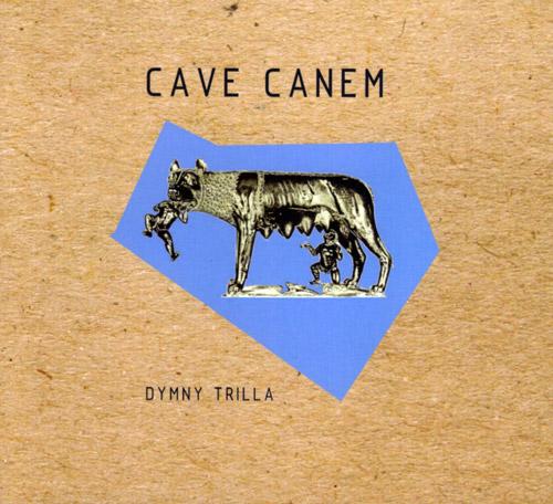 Dymny Trilla: Cave Canem (FMR)