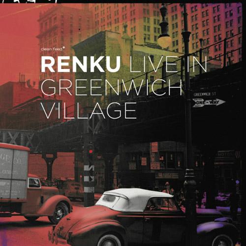 Renku (Attias / Hebert / Takeishi): Live in Greenwich Village (Clean Feed)