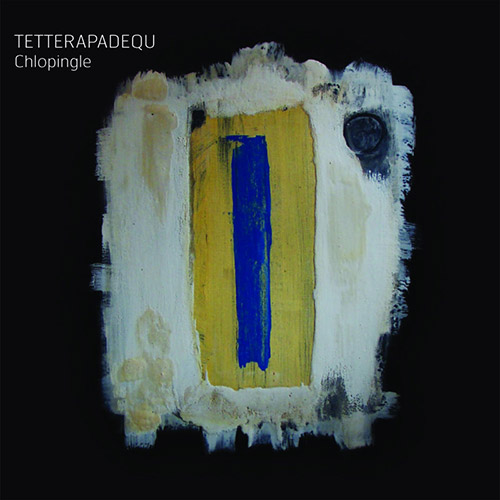 Tetterapadequ: Chlopingle (Creative Sources)
