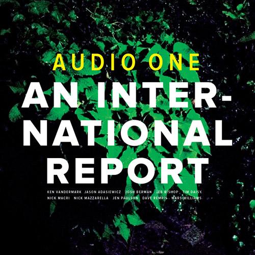 Audio One (Vandermark/Adasiewicz/Berman/Bishop/Rempis/Williams/Mazzarrella/Daisy/Macri/Paulson): An (Audiographic Records)