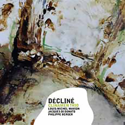 Clinamen Trio   (Marion / Di Donato / Berger): Decline (Creative Sources)