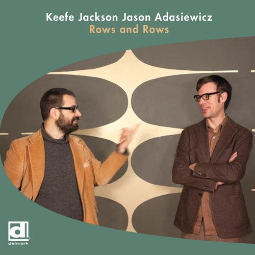 Jackson, Keefe / Jason Adasiewicz: Rows And Rows (Delmark)