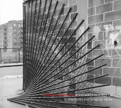 Threadgill, Henry Ensemble Double Up: Old Locks and Irregular Verbs (Pi Recordings)