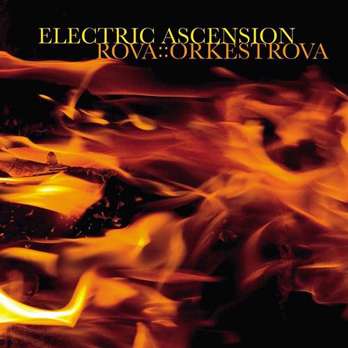 Rova::Orkestra: Electric Ascension (2003) (Atavistic)