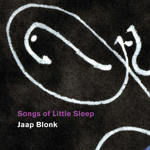 Blonk, Jaap : Songs of Little Sleep (Kontrans)