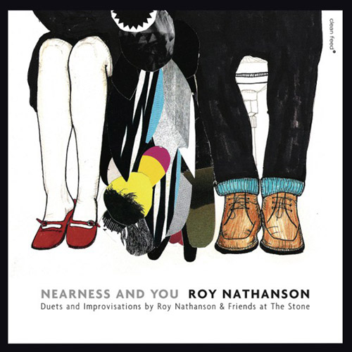 Nathanson, Roy & Friends (O'Farrill, Ribot, Fowlkes, Coleman, Melford, Hollier): The Nearness of you (Clean Feed)