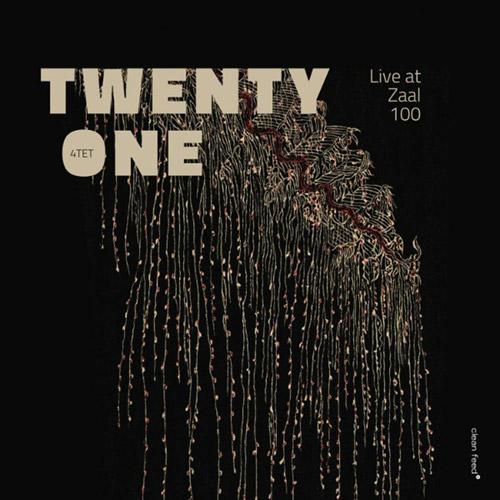 Twenty One Quartet (Vicente / De Joode / Govaer): Live at Zaal 100 (Clean Feed)