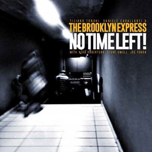 Brooklyn Express, The (Fonda / Tononi / Cavallanti / Swell / Robertson): No Time Left! (Long Song Records)
