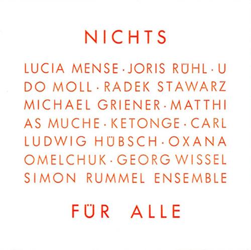 Rummel, Simon Ensemble: Nichts Fur Alle (Nothing For All) (Umlaut Records)
