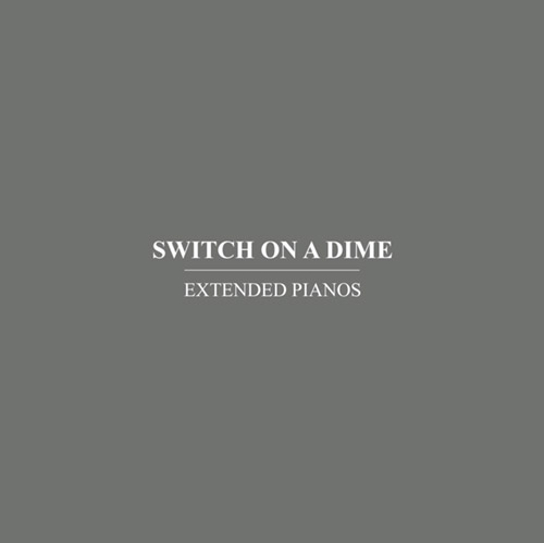 Extended Pianos (Fox / Griswold / Pateras): Switch On A Dime (Immediata)