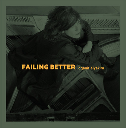 Elyakim, Dganit : Failing Better (Aural Terrains)