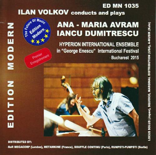 Avram, Ana-Maria / Iancu  Dumitrescu: Ilan Volkov conducts and plays Ana-Maria Avram and Iancu Dumit (Edition Modern)