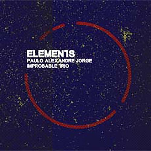 Jorge, Paulo Alexandre Improbable Trio (w/ Tom Wheatley / Eddie Prevost): Elements (Creative Sources)