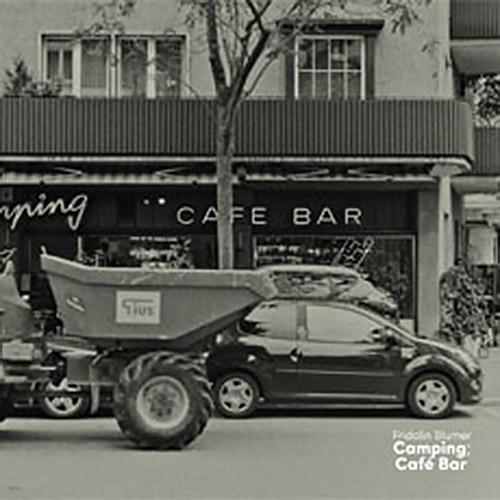Blumer, Fridolin: Camping; Cafe Bar (Creative Sources)