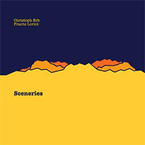 Erb, Christoph / Frantz Loriot: Sceneries (Creative Sources)