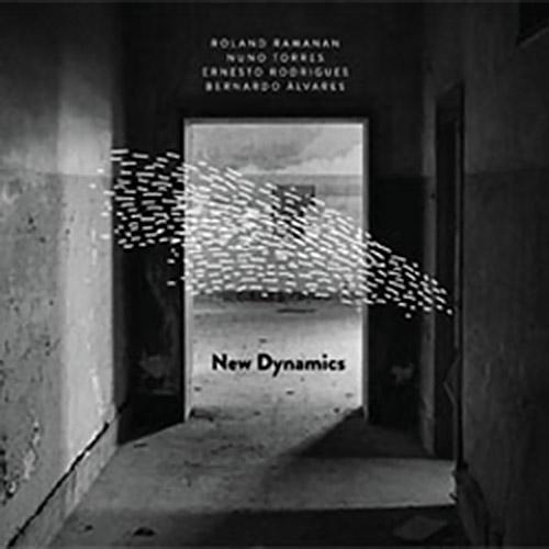 Ramanan / Torres / Rodrigues / Alvares: New Dynamics (Creative Sources)