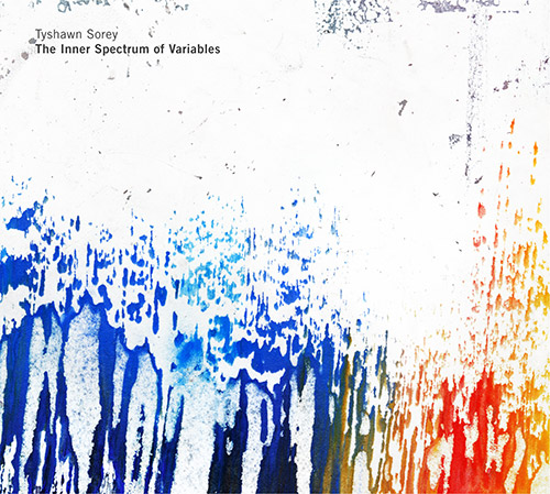 Sorey, Tyshawn: The Inner Spectrum of Variables [2 CDs] (Pi Recordings)