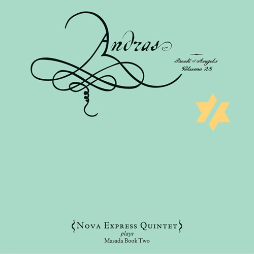 Nova Express Quintet: Andras: The Book Of Angels Volume 28 (Tzadik)