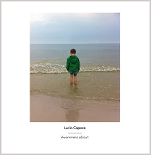 Capece, Lucio : Awareness About (Another Timbre)