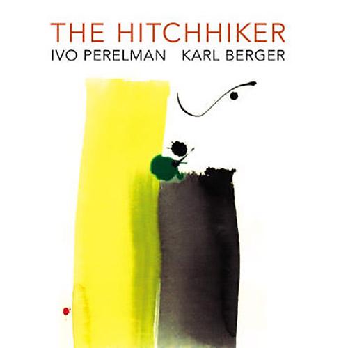 Perelman, Ivo / Karl Berger: The Hitchhiker (Leo Records)