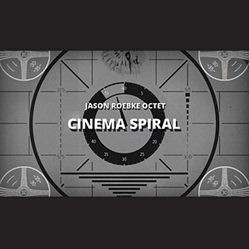 Roebke, Jason Octet: Cinema Spiral (NoBusiness)