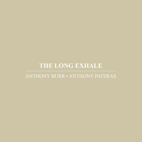 Burr, Anthony / Anthony Pateras: The Long Exhale (Immediata)