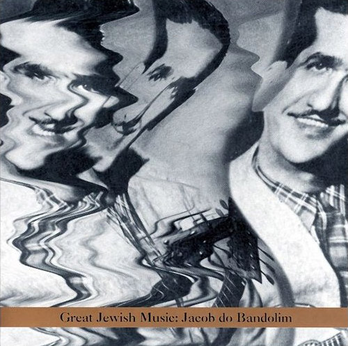 Bandolin, Jacob do : Great Jewish Music (Tzadik)