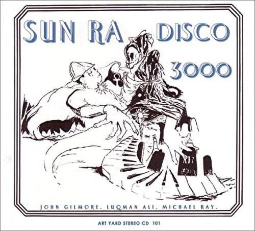 Sun Ra: Disco 3000 (Art Yard)