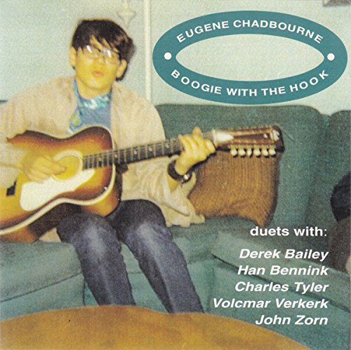 Chadbourne, Eugene: Boogie With The Hook (Leo Records)