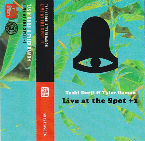 Dorji, Tashi  / Tyler Damon: Live at the Spot +1  [CASSETTE with DOWNLOAD CODE] (Astral Spirits)