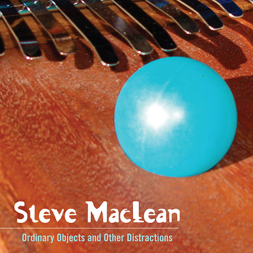 MacLean, Steve: Ordinary Objects And Other Distractions (Recommended Records)