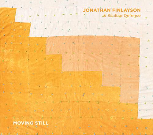 Finlayson, Jonathan / Sicilian Defense: Moving Still (Pi Recordings)
