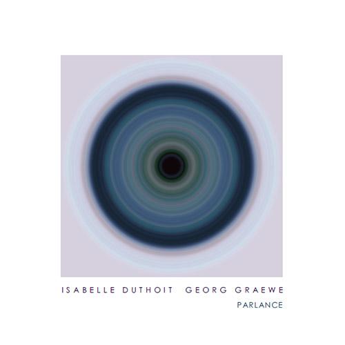 Duthoit, Isabelle / Georg Graewe: Parlance (Nuscope)