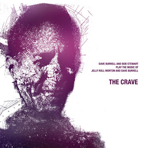 Burrell, Dave / Bob Stewart: The Crave Play the music of Jelly Roll Morton and Dave Burrell [VINYL] (NoBusiness)