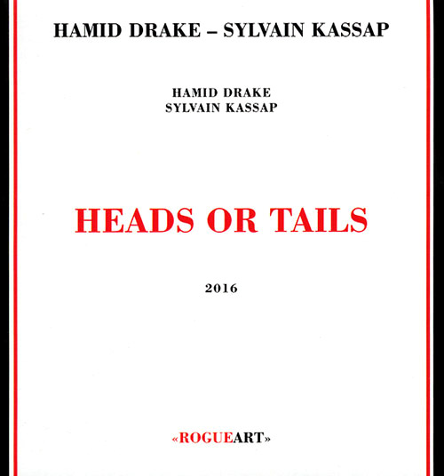 Drake, Hamid / Sylvain Kassap: Heads Or Tails [2 CDs] (RogueArt)
