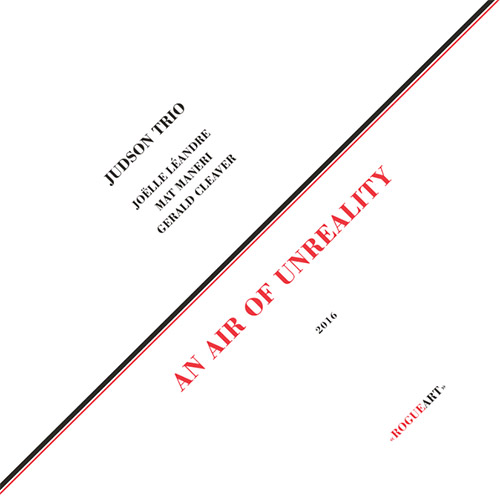 Judson Trio (Joelle Leandre / Mat Maneri / Gerald Cleaver): An Air of Unreality [VINYL] (RogueArt)