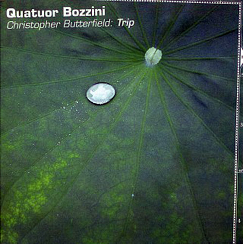 Quatuor Bozzini: Christopher Butterfield: Trip (Collection QB)