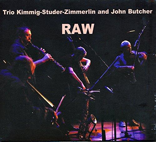 Trio Kimmig (Kimmig / Studer / Zimmerline / John Butcher): Raw (Leo Records)