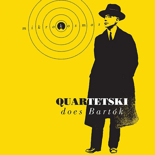 Quartetski: Quartetski Does Bartok - Mikrokosmos, Sz 107 (Ambiances Magnetiques)
