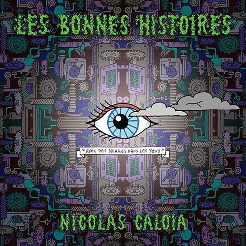 Caloia, Nicolas  : Les Bonnes Histoires (Ambiances Magnetiques)