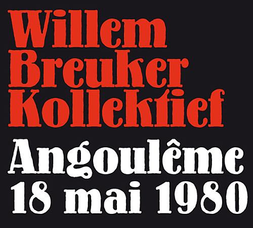 Breuker, Willem Kollektief: Angouleme, 18 Mai 1980 [2 CDs] (Fou Records)