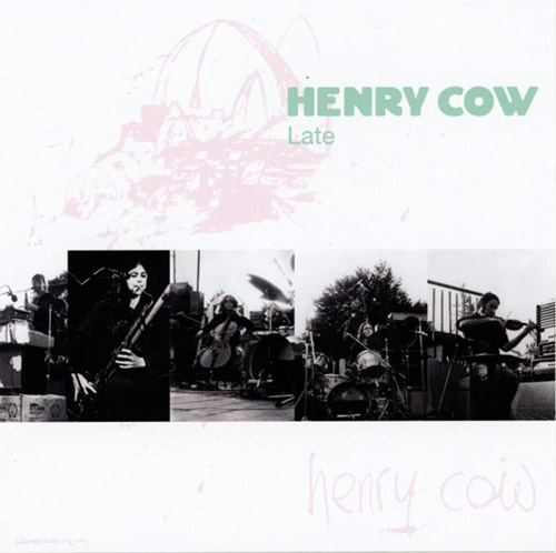 Henry Cow: Vol. 9: Late (Recommended Records)